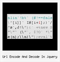 Javascript Confusing And Harder To Interpre url encode and decode in jquery