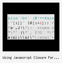 Js Obfuscator Decode using javascript closure for obfuscation